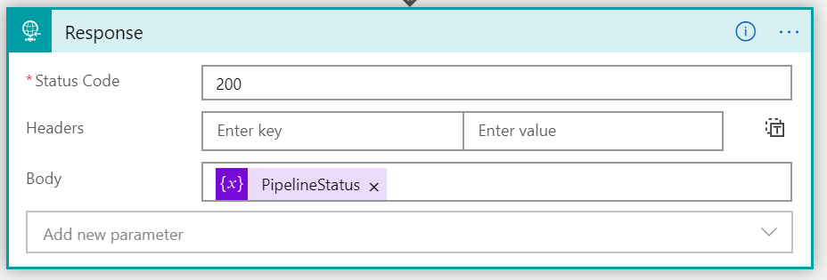 HTTP Response action with status code 200 and pipeline status value in the body.